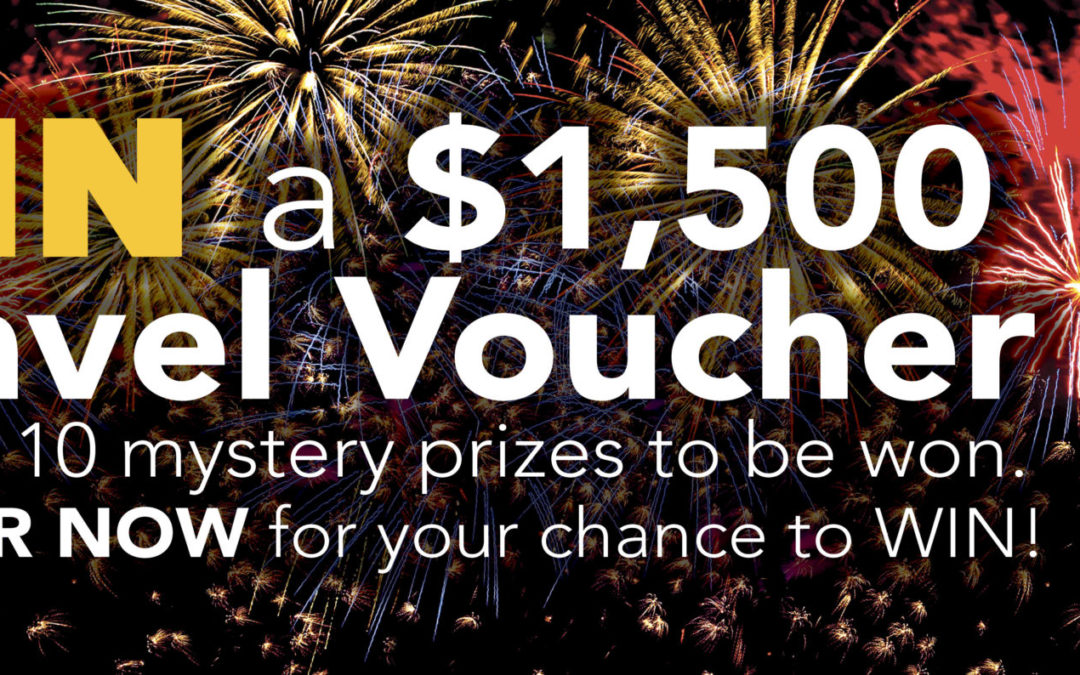 WIN a $1,500 Travel Voucher or 1 of 10 Mystery Prizes!